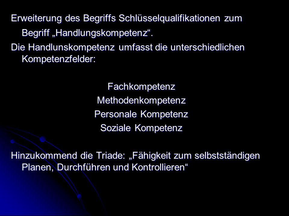 """Erweiterung des Begriffs Schlüsselqualifikationen zum Begriff """"Handlungskompetenz ."""