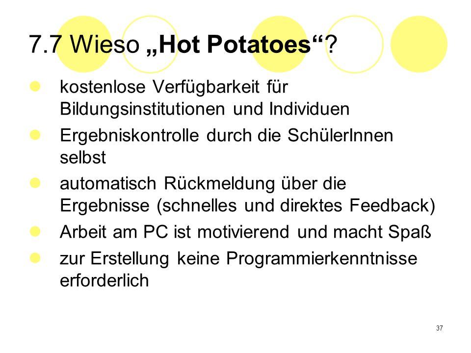 """7.7 Wieso """"Hot Potatoes kostenlose Verfügbarkeit für Bildungsinstitutionen und Individuen. Ergebniskontrolle durch die SchülerInnen selbst."""