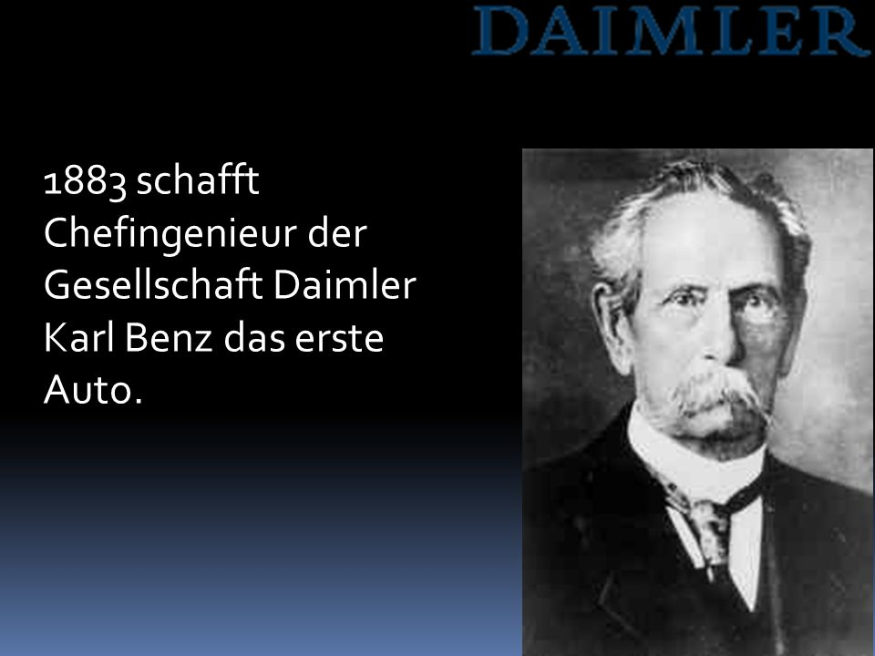 1883 schafft Chefingenieur der Gesellschaft Daimler Karl Benz das erste Auto.