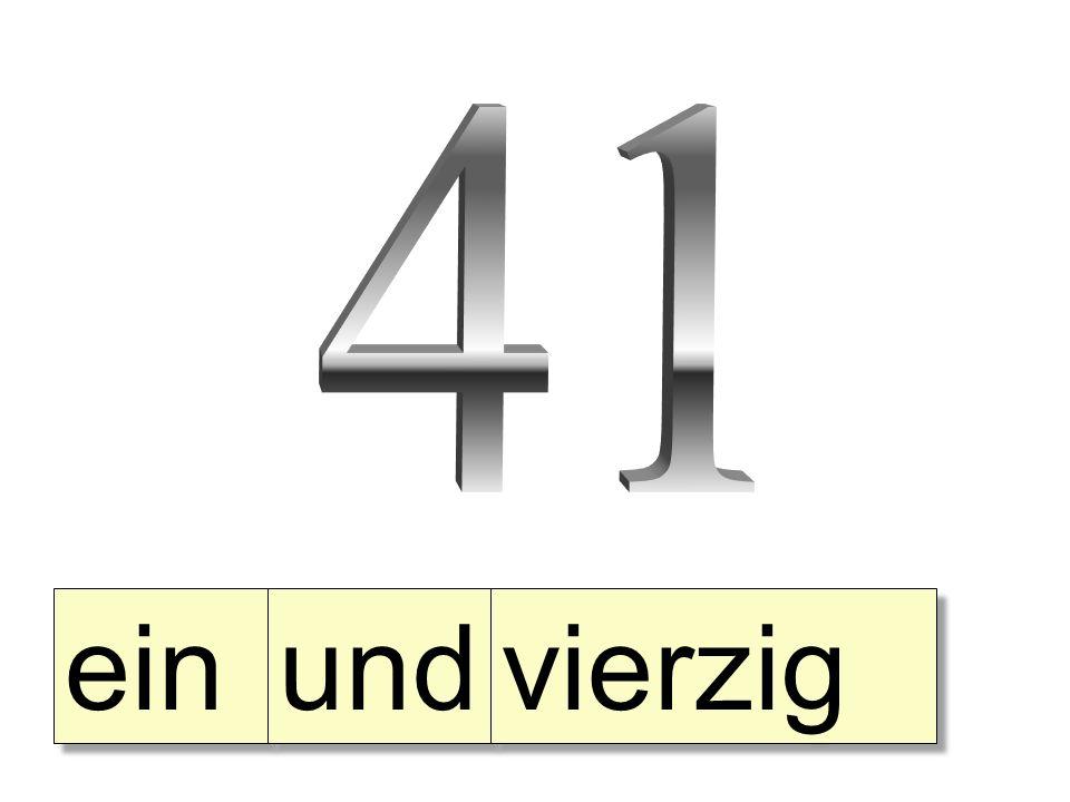 41 ein und vierzig