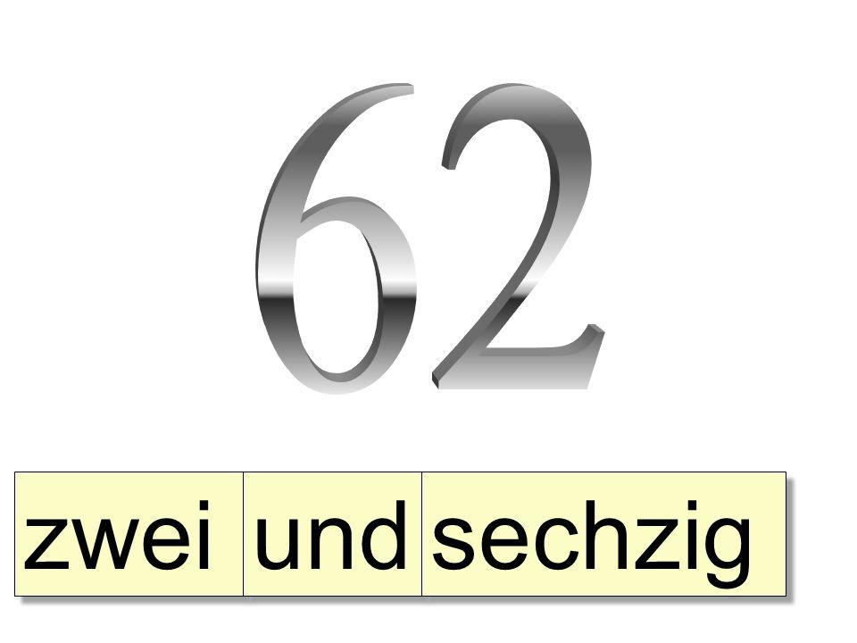62 zwei und sechzig