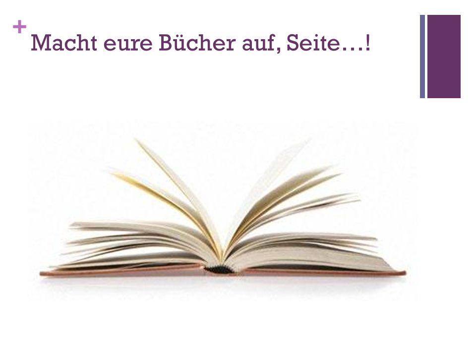 Macht eure Bücher auf, Seite…!