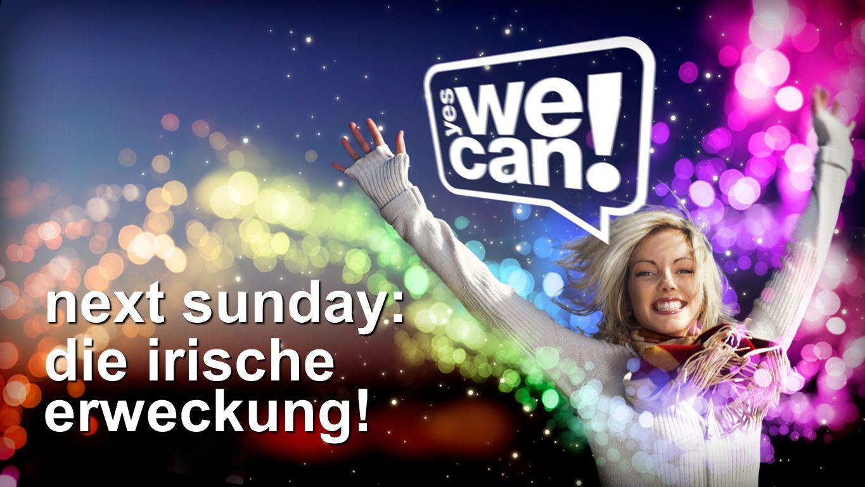 Next Sunday next sunday: die irische erweckung!