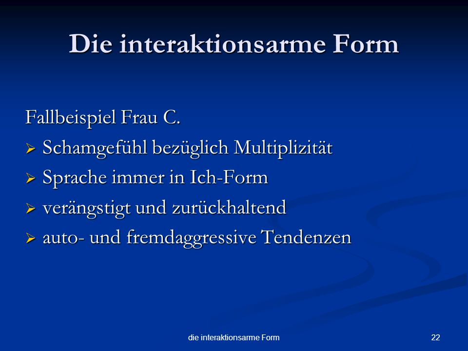 Die interaktionsarme Form