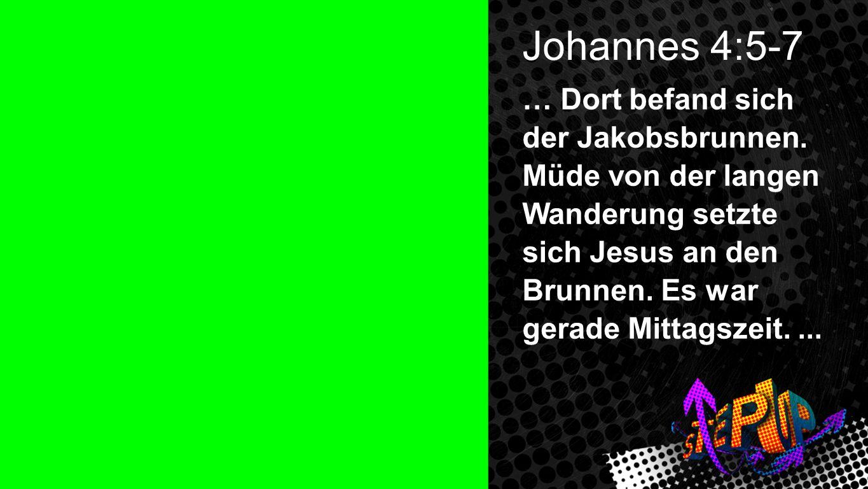 Johannes 4:5-7 … Dort befand sich der Jakobsbrunnen.