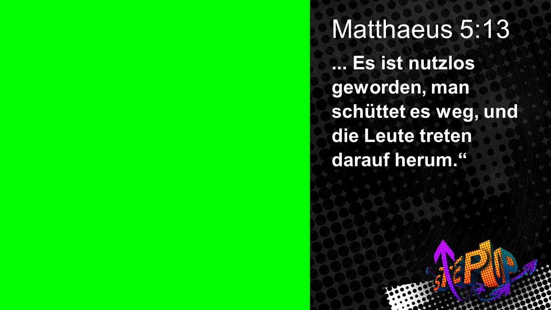 Matthäus 5:13 2 Matthaeus 5:13. ...