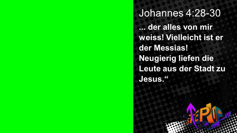 Johannes 4:28-30 2 Johannes 4:28-30. ... der alles von mir weiss.