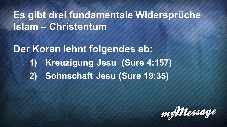 Es gibt drei fundamentale Widersprüche Islam – Christentum