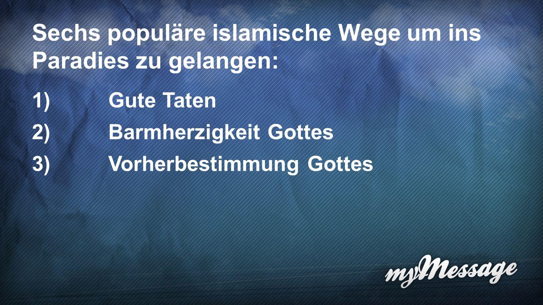 Sechs populäre islamische Wege um ins Paradies zu gelangen: