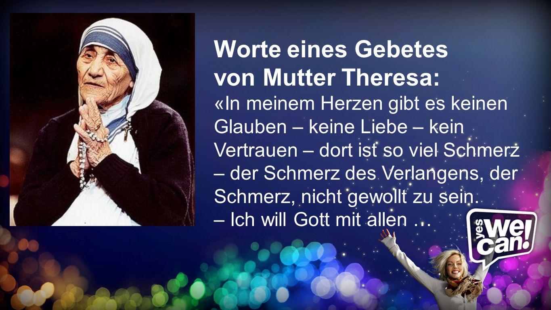 Worte eines Gebetes von Mutter Theresa:
