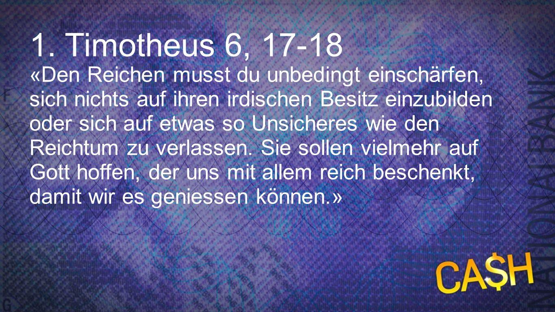1. Timotheus 6, 17-18 1. Timotheus 6, 17-18.