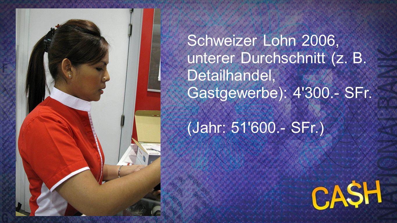 Schweizer Lohn - unterer Durchschnitt