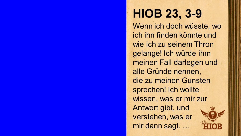 Hiob 23, 3-9 1 HIOB 23, 3-9.
