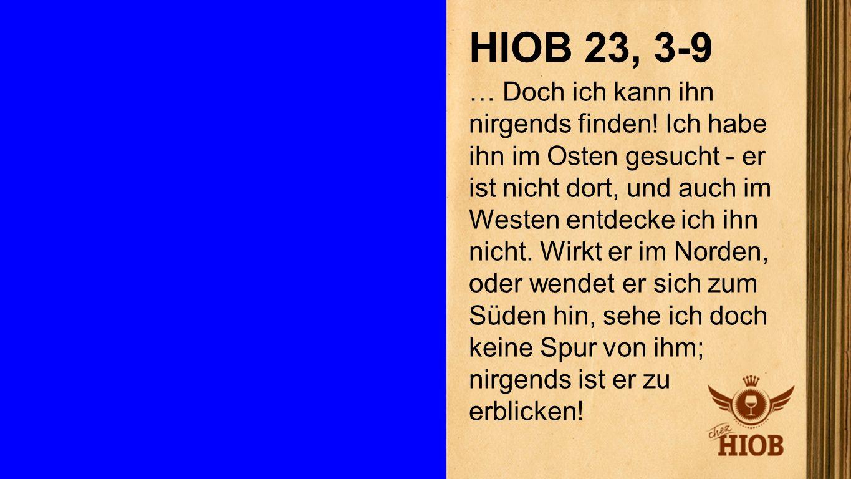 Hiob 23, 3-9 3 HIOB 23, 3-9.