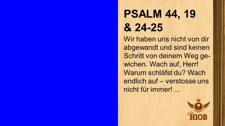 Psalm 44,19 & 24-25 1 PSALM 44, 19 & 24-25.