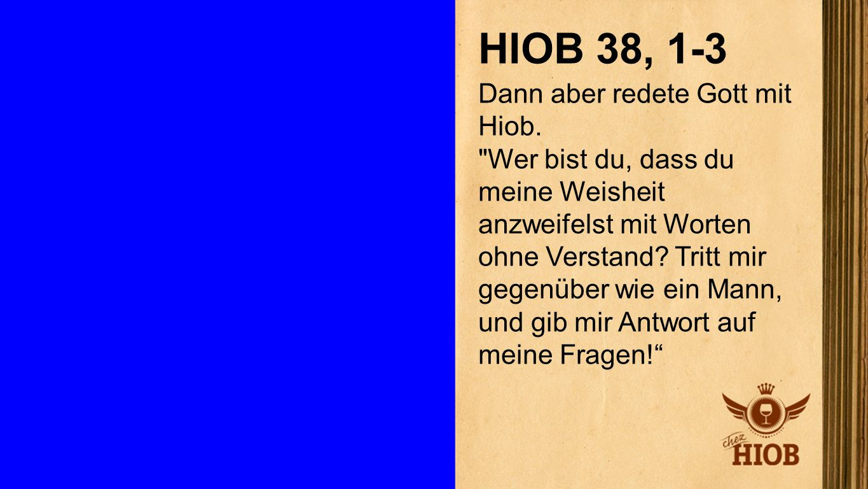 Hiob 38, 1-3 HIOB 38, 1-3.