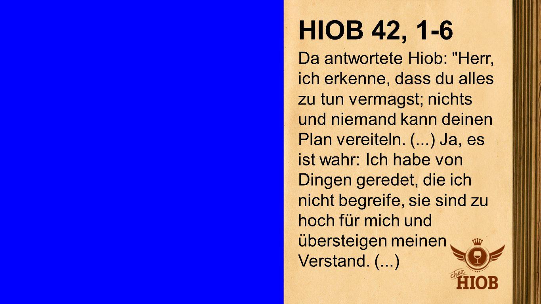 Hiob 42, 1-6 1 HIOB 42, 1-6.