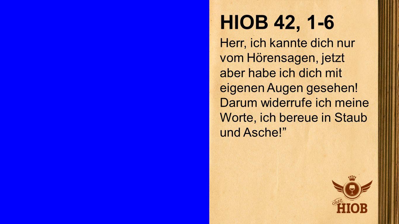 Hiob 42, 1-6 HIOB 42, 1-6.