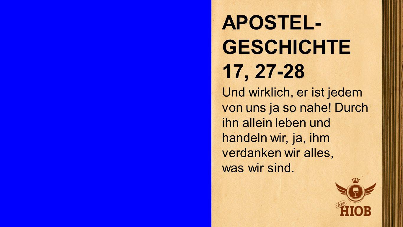 APOSTEL-GESCHICHTE 17, 27-28 Apostelgeschichte 17, 27-28