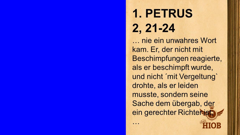 1. Petrus 2, 21 - 24 2 1. PETRUS 2, 21-24.