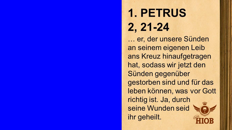 1. Petrus 2, 21 - 24 3 1. PETRUS 2, 21-24.