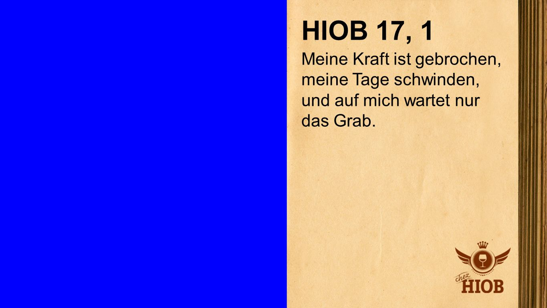Hiob 17, 1 HIOB 17, 1.