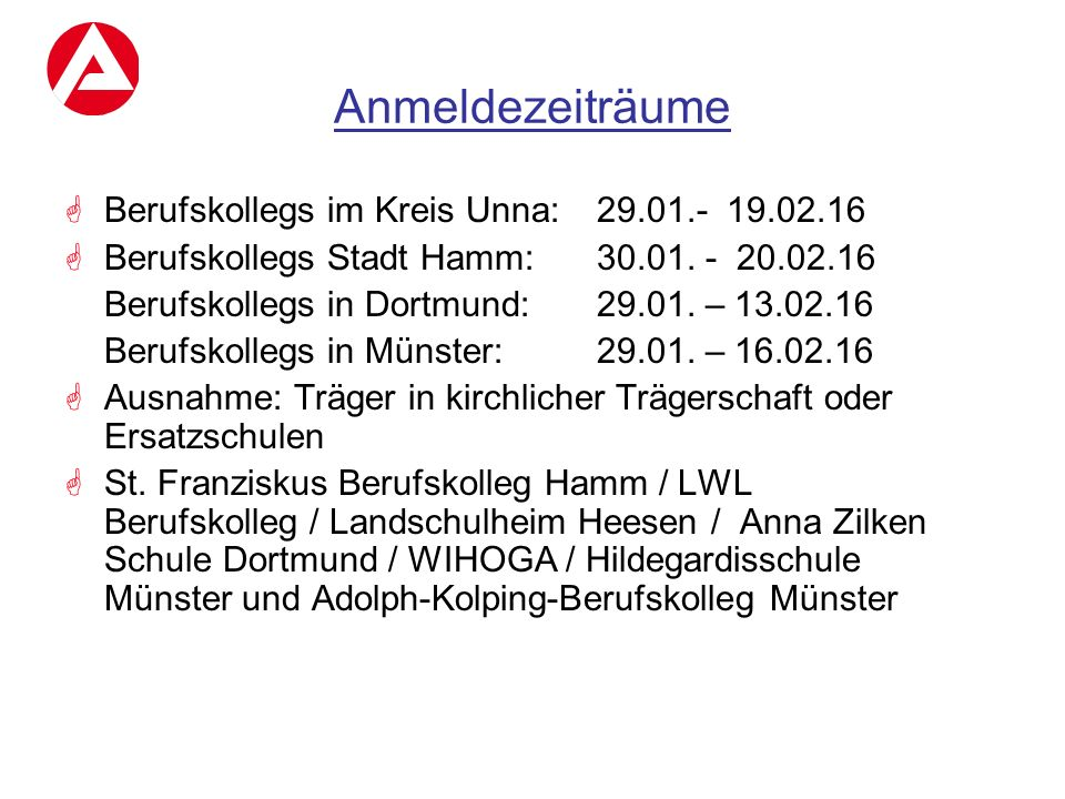 Anmeldezeiträume Berufskollegs im Kreis Unna: 29.01.- 19.02.16