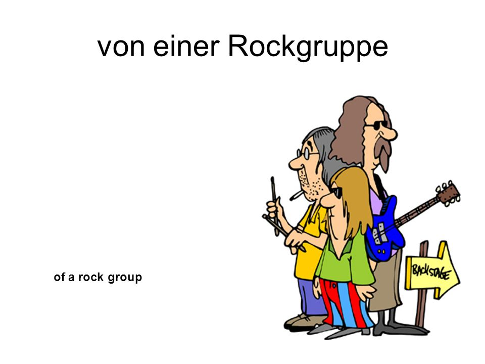von einer Rockgruppe of a rock group