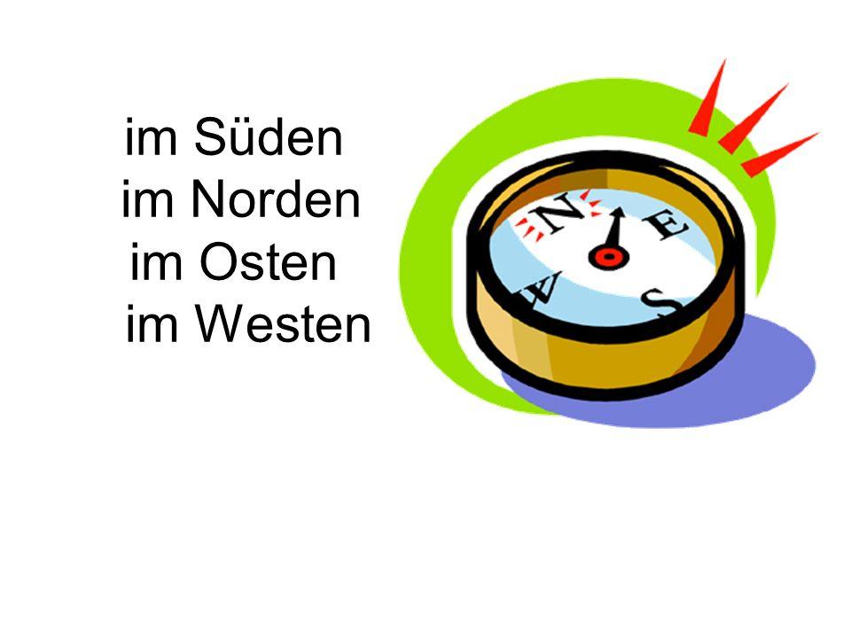 im Süden im Norden im Osten im Westen