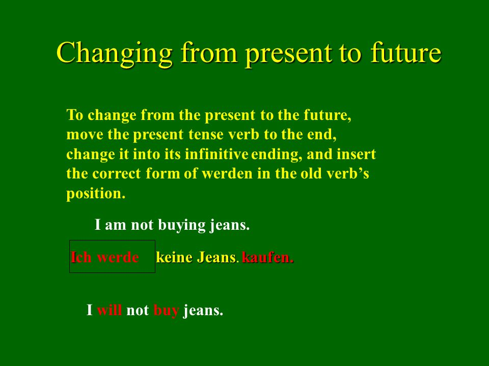 Changing from present to future