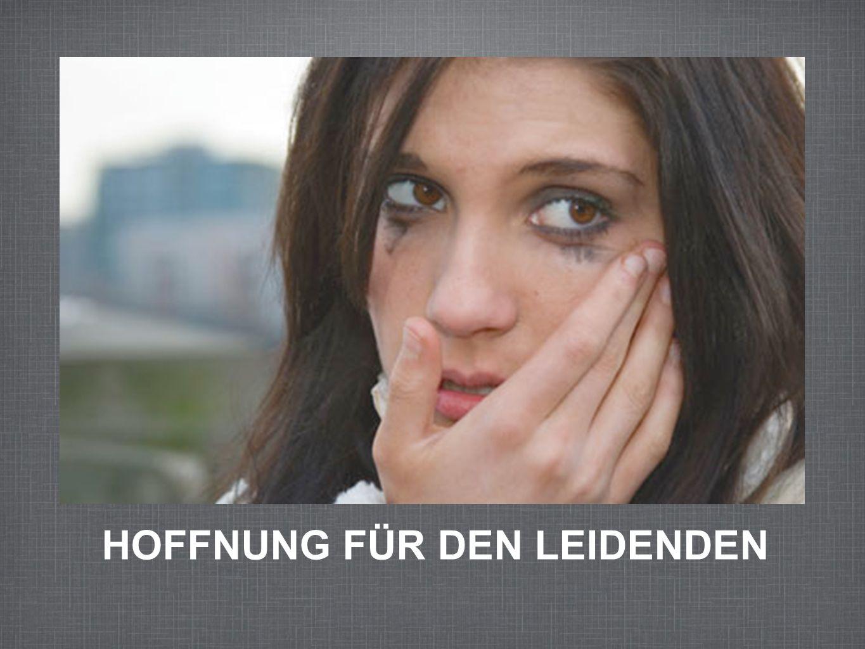 HOFFNUNG FÜR DEN LEIDENDEN