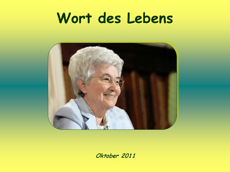 Wort des Lebens Oktober 2011
