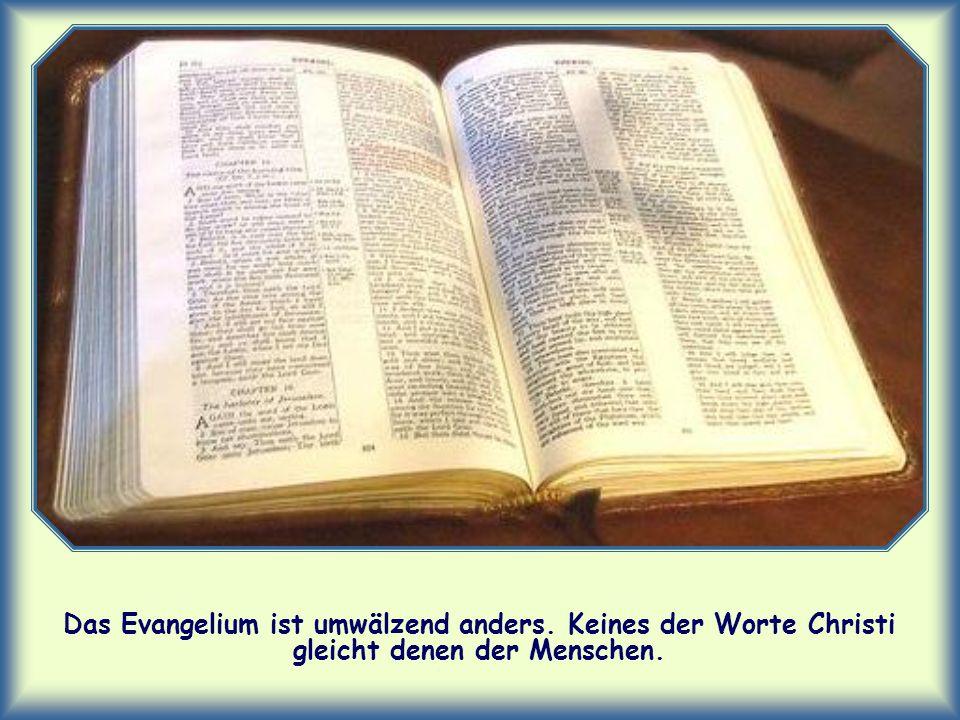 Das Evangelium ist umwälzend anders