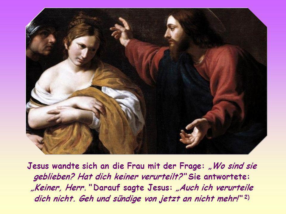 """Jesus wandte sich an die Frau mit der Frage: """"Wo sind sie geblieben"""