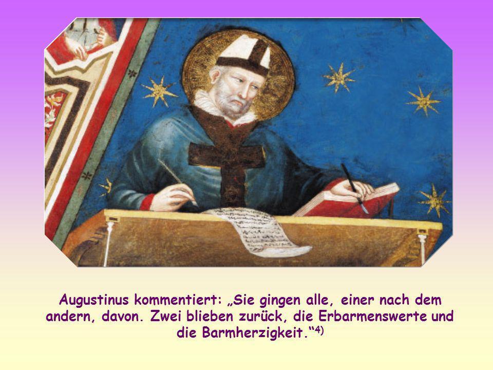 """Augustinus kommentiert: """"Sie gingen alle, einer nach dem andern, davon"""