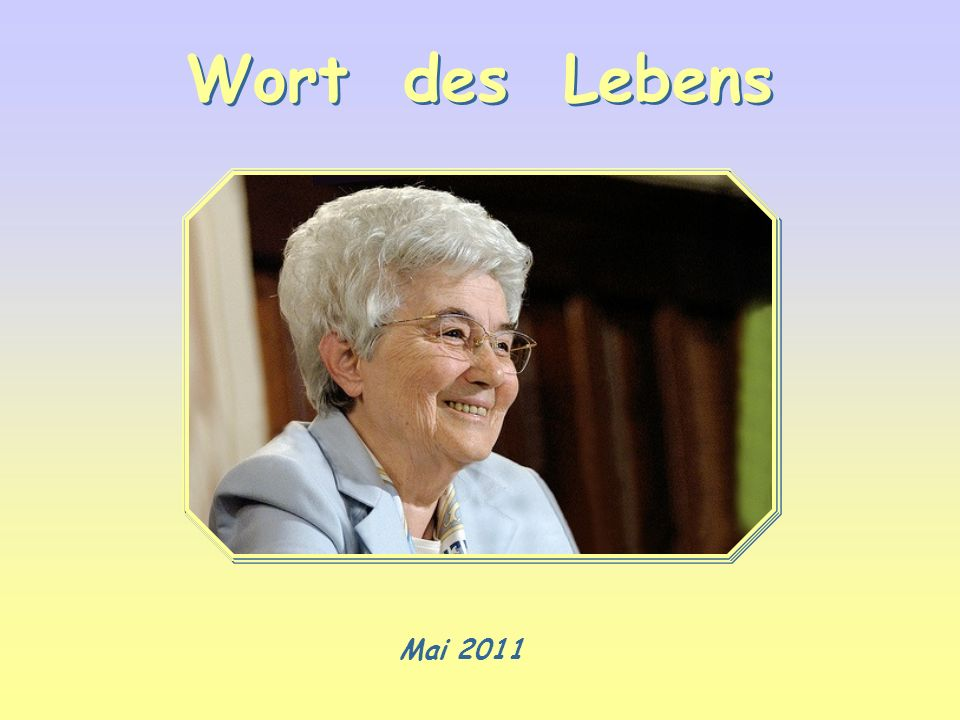 Wort des Lebens Mai 2011