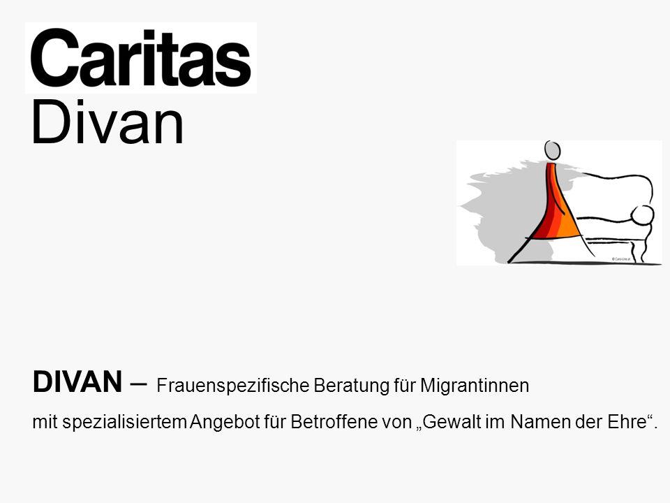 """Divan DIVAN – Frauenspezifische Beratung für Migrantinnen mit spezialisiertem Angebot für Betroffene von """"Gewalt im Namen der Ehre ."""