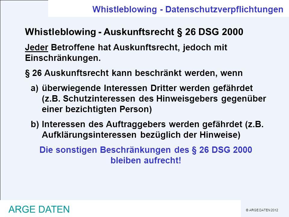 Die sonstigen Beschränkungen des § 26 DSG 2000 bleiben aufrecht!