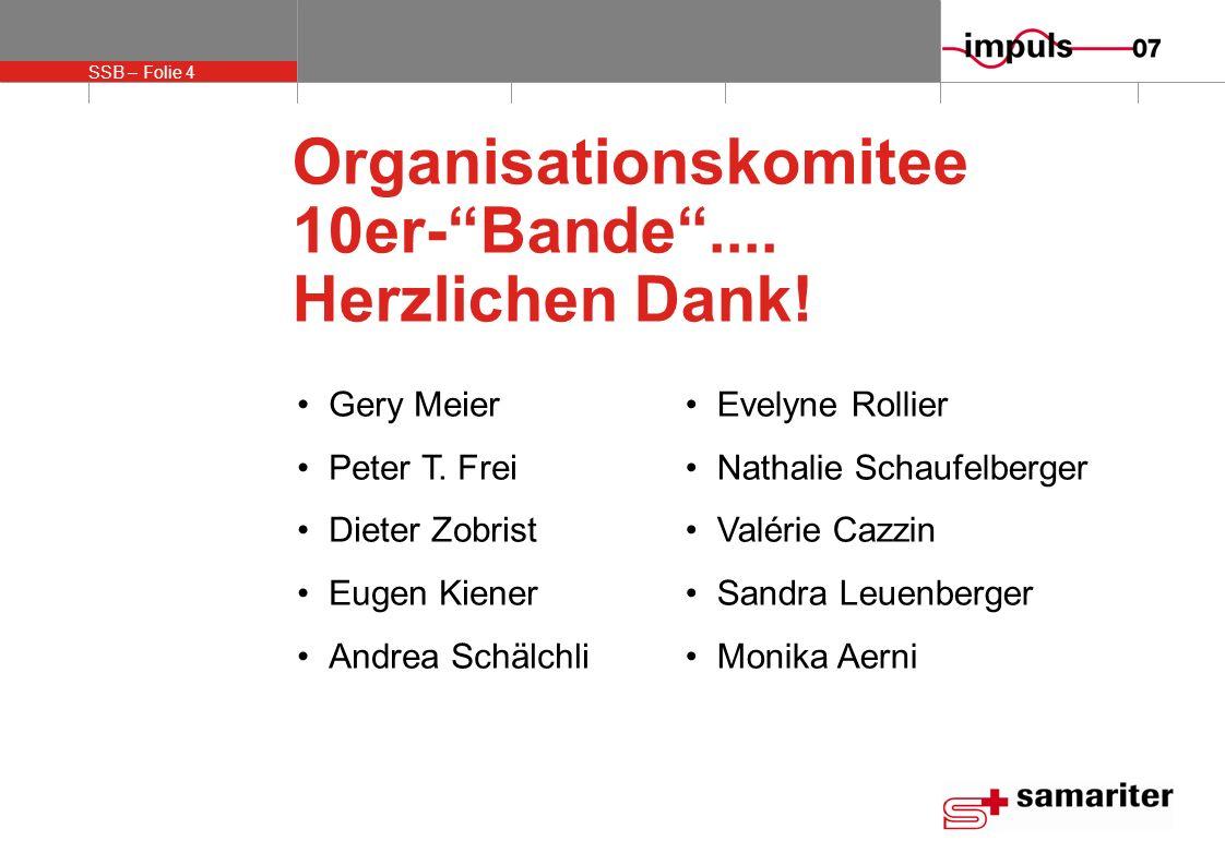 Organisationskomitee 10er- Bande .... Herzlichen Dank!