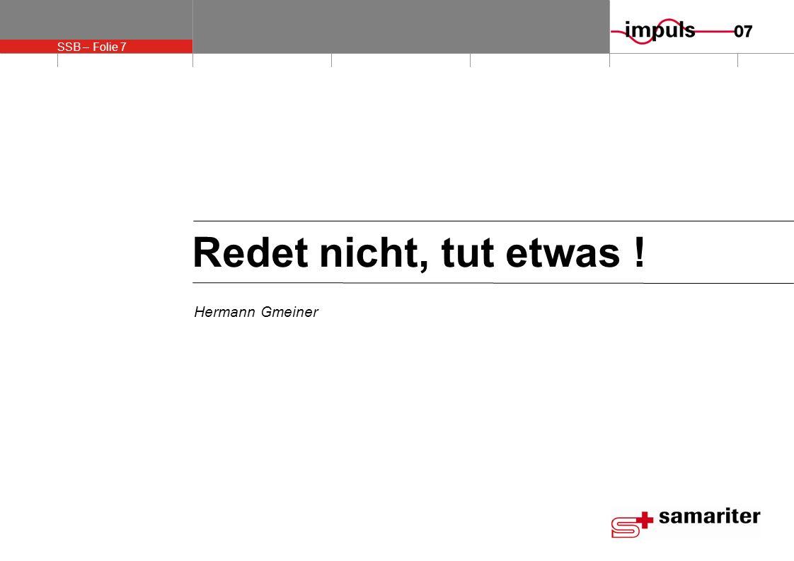 Redet nicht, tut etwas ! Hermann Gmeiner