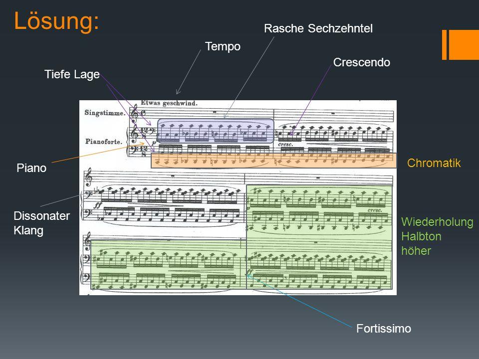 Lösung: Rasche Sechzehntel Tempo Crescendo Tiefe Lage Chromatik Piano