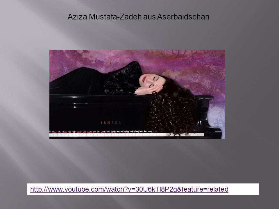 Aziza Mustafa-Zadeh aus Aserbaidschan