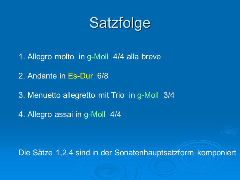 Satzfolge Allegro molto in g-Moll 4/4 alla breve Andante in Es-Dur 6/8