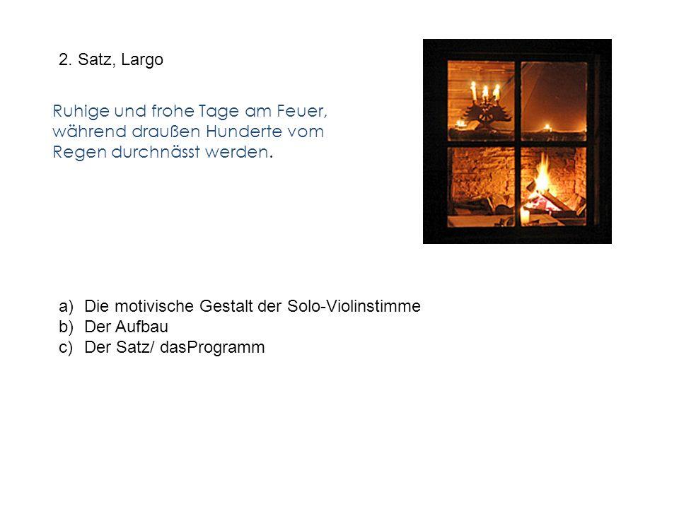 2. Satz, Largo Ruhige und frohe Tage am Feuer, während draußen Hunderte vom Regen durchnässt werden.
