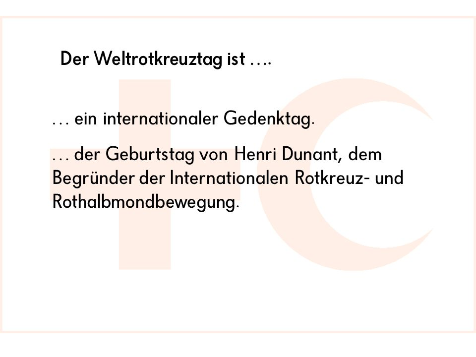 Der Weltrotkreuztag ist ….