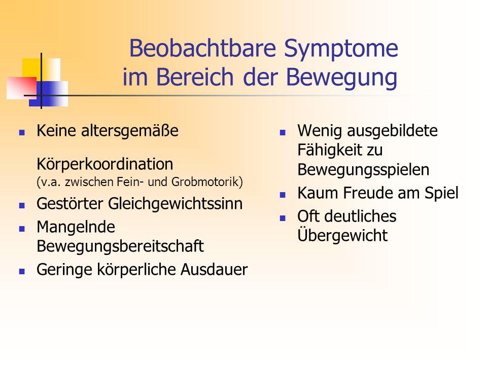 Beobachtbare Symptome im Bereich der Bewegung