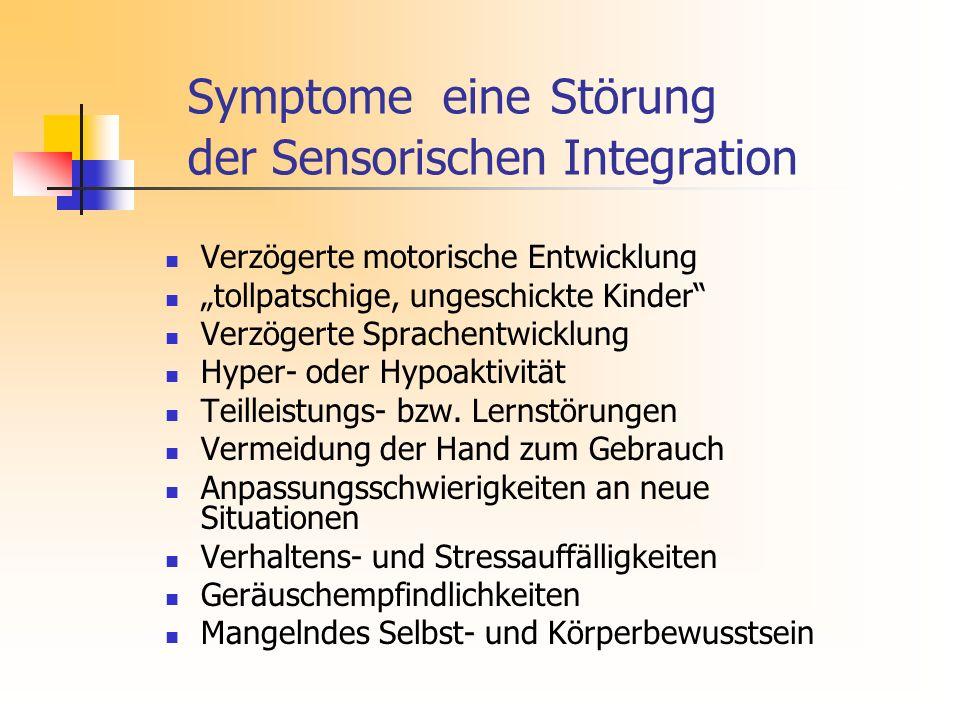 Symptome eine Störung der Sensorischen Integration