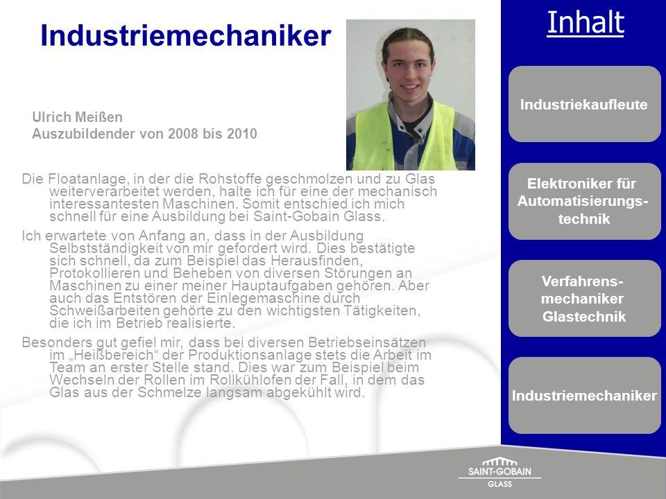Industriemechaniker Ulrich Meißen. Auszubildender von 2008 bis 2010.