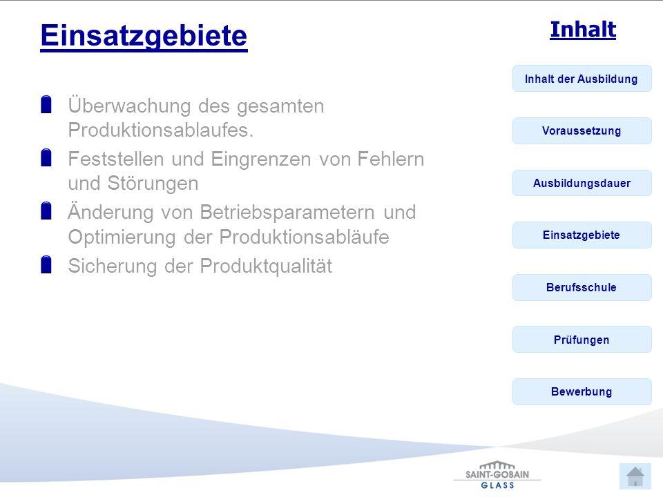 Einsatzgebiete Überwachung des gesamten Produktionsablaufes.
