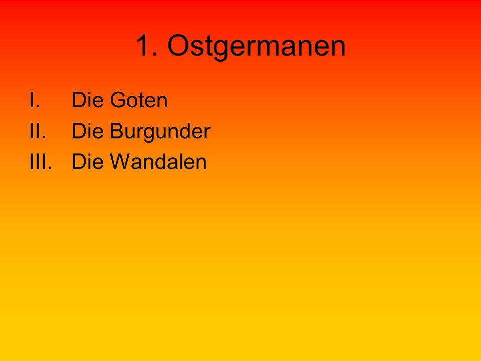 1. Ostgermanen Die Goten Die Burgunder Die Wandalen